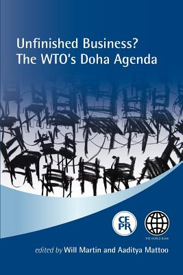Unfinished Business? the Wto's Doha Agenda - Martin, Will (Editor), and Mattoo, Aaditya (Editor)