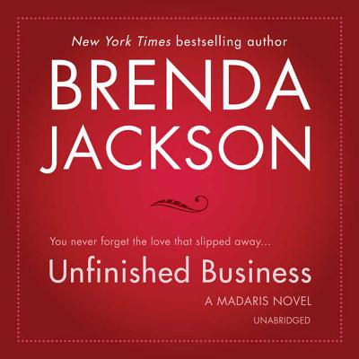 Unfinished Business - Jackson, Brenda, and Hutchison, Brian (Read by)