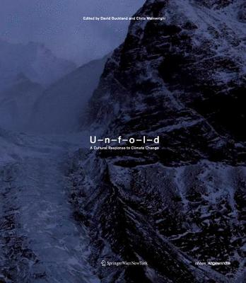 Unfold: A Cultural Response to Climate Change - Buckland, David (Editor), and Wainwright, Chris (Editor)