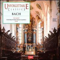 Unforgettable Classics: Bach - Alberto Lysy (violin); Alfred Lessing (viola da gamba); Camerata Lysy Gstaad; Consortium Musicum; Edith Mathis (soprano);...