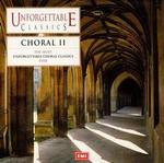 Unforgettable Classics: Choral, Vol. 2