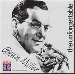 Unforgettable Glenn Miller & His Orchestra