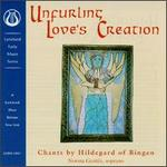 Unfurling Love's Creation: Chants by Hildegard von Bingen