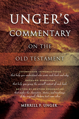 Unger's Commentary on the Old Testament - Unger, Merrill F