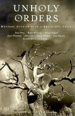 Unholy Orders - Stevens, Serita (Editor)