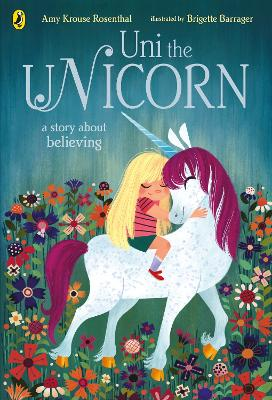 Uni the Unicorn - Rosenthal, Amy Krouse