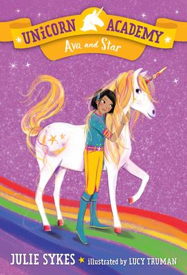 Unicorn Academy #3: Ava and Star - Sykes, Julie