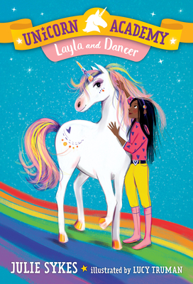 Unicorn Academy #5: Layla and Dancer - Sykes, Julie
