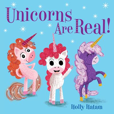 Unicorns Are Real! - Hatam, Holly