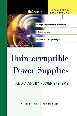 Uninterruptible Power Supplies - King, Alexander, and Knight, William