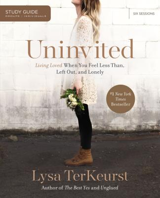 Uninvited Study Guide: Living Loved When You Feel Less Than, Left Out, and Lonely - TerKeurst, Lysa