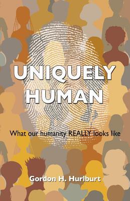 Uniquely Human - Hurlburt, Gordon H