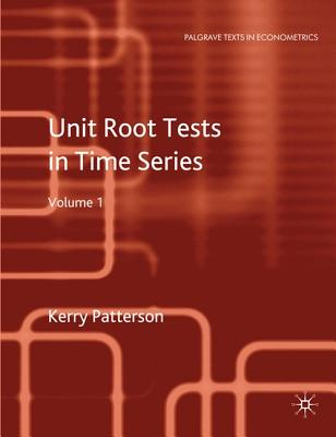 Unit Root Tests in Time Series: v. 1: Key Concepts and Problems - Patterson, Kerry
