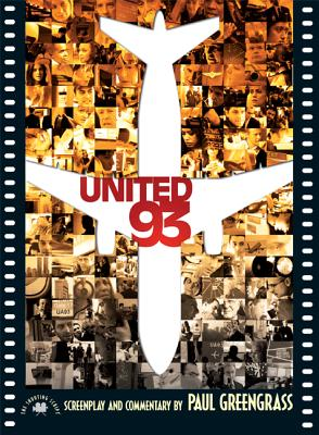 United 93: The Shooting Script - Greengrass, Paul (Commentaries by)