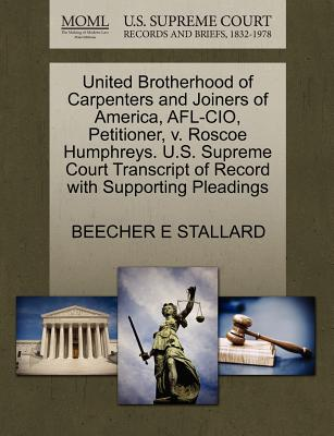 United Brotherhood of Carpenters and Joiners of America, AFL-CIO, Petitioner, V. Roscoe Humphreys. U.S. Supreme Court Transcript of Record with Supporting Pleadings - Stallard, Beecher E