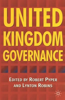United Kingdom Governance - Pyper, Robert (Editor), and Robins, Lynton (Editor)