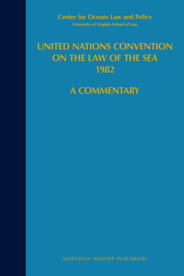United Nations Convention on the Law of the Sea 1982, Volume VII: A Commentary - Nordquist, Myron H. (Editor), and Center For Oceans Law And Policy (Editor), and University Of Virginia School Of Law (Editor)