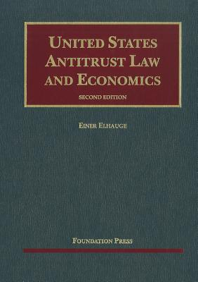United States Antitrust Law and Economics - Elhauge, Einer