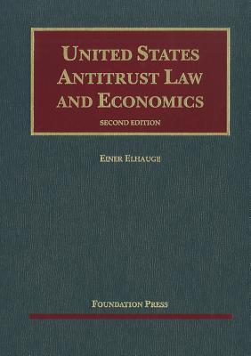 United States Antitrust Law and Economics - Elhauge, Einer