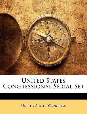 United States Congressional Serial Set - United States Congress (Creator)