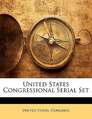 United States Congressional Serial Set - United States Congress, States Congress (Creator)