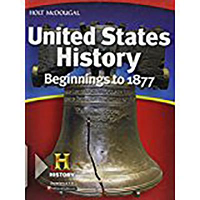 United States History: Student Edition Beginnings to 1877 2012 - Holt McDougal (Prepared for publication by)