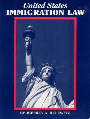 United States Immigration Law: Updated After 9/11/01 - Helewitz, Jeffrey A, J.D.
