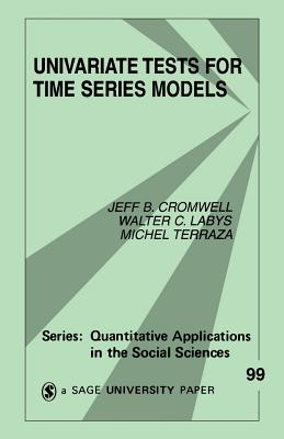 Univariate Tests for Time Series Models - Cromwell, Jeffrey B, and Labys, Walter C, and Terraza, Michel