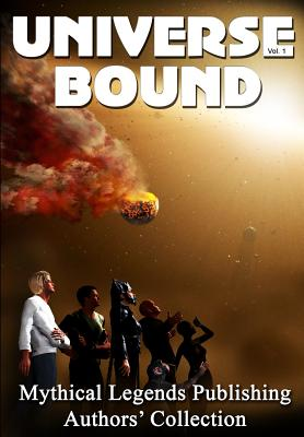Universe Bound Volume One - Jones, J Carrell, and Williams, Patricia I, and Strickland, Kenneth A