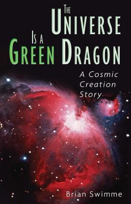 Universe Is a Green Dragon - Swimme, Brian, PH.D.