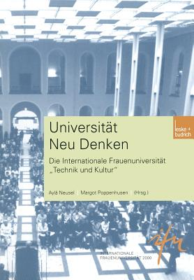 "Universitat Neu Denken: Die Internationale Frauenuniversitat ""Technik Und Kultur"" - Neusel, Ayla (Editor), and Poppenhusen, Margot (Editor)"