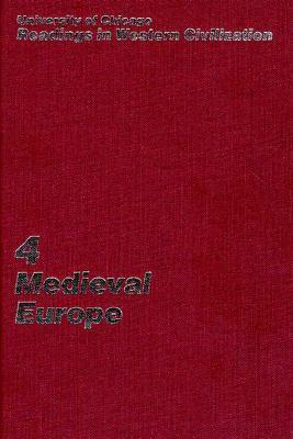 University of Chicago Readings in Western Civilization, Volume 4, Volume 4: Medieval Europe - Kirshner, Julius (Editor), and Morrison, Karl F, Professor (Editor), and Boyer, John W (Editor)