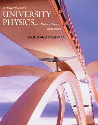 University Physics with Modern Physics - Young, Hugh D, and Freedman, Roger A