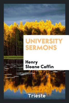 University Sermons - Coffin, Henry Sloane