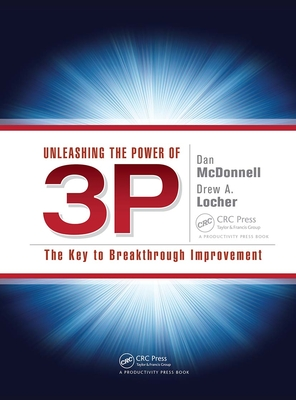 Unleashing the Power of 3p: The Key to Breakthrough Improvement - McDonnell, Dan