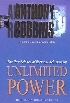 Unlimited Power: The New Science of Personal Achievement - Robbins, Anthony (Read by)