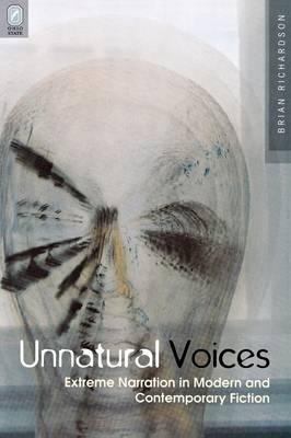 Unnatural Voices: Extreme Narration in Modern and Contempo - Richardson, Brian
