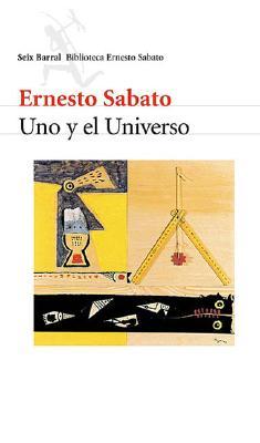 Uno y El Universo - Sabato, Ernesto