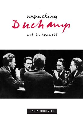 Unpacking Duchamp: Art in Transit - Judovitz, Dalia