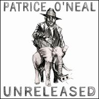 Unreleased - Patrice O'Neal