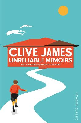 Unreliable Memoirs - James, Clive, and O'Rourke, P. J. (Introduction by)