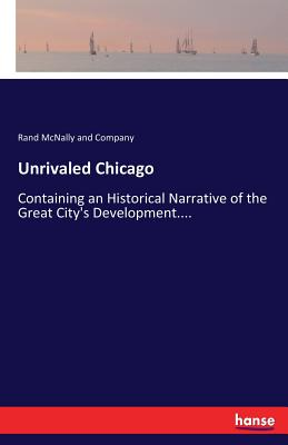 Unrivaled Chicago - And Company, Rand McNally