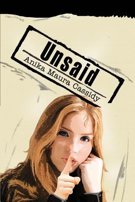 Unsaid - Cassidy, Anika Maura