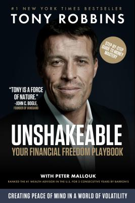 Unshakeable: Your Financial Freedom Playbook - Robbins, Tony, and Mallouk, Peter