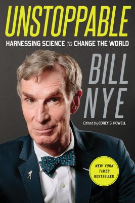 Unstoppable: Harnessing Science to Change the World - Nye, Bill