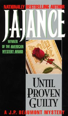 Until Proven Guilty - Jance, J A