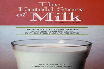 Untold Story of Milk: Revised Pb: The History, Politics and Science of Nature's Perfect Food: Raw Milk from Pasture-Fed Cows - Schmid, Ron, ND