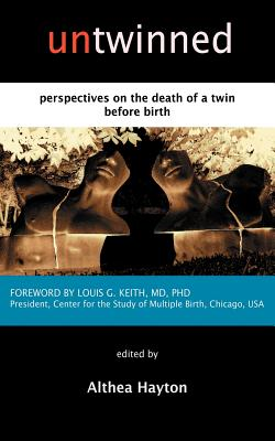 Untwinned: Perspectives on the Death of a Twin Before Birth - Hayton, A M (Editor)