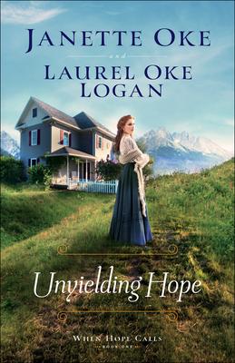 Unyielding Hope - Oke, Janette, and Logan, Laurel Oke