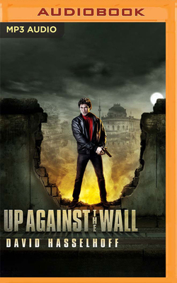 Up Against the Wall - Hasselhoff, David (Read by)